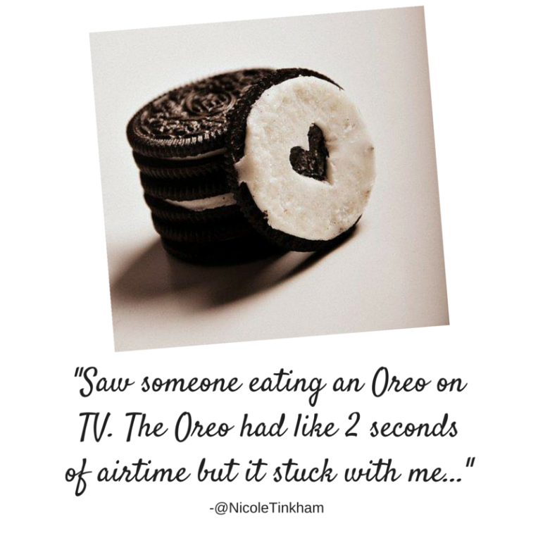 _Saw someone eating an Oreo on TV. The