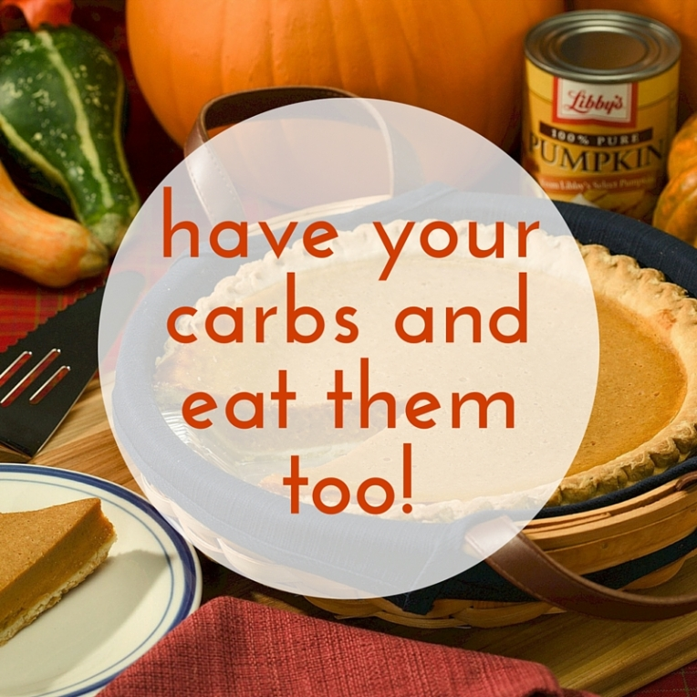 have your carbs and eat them too!