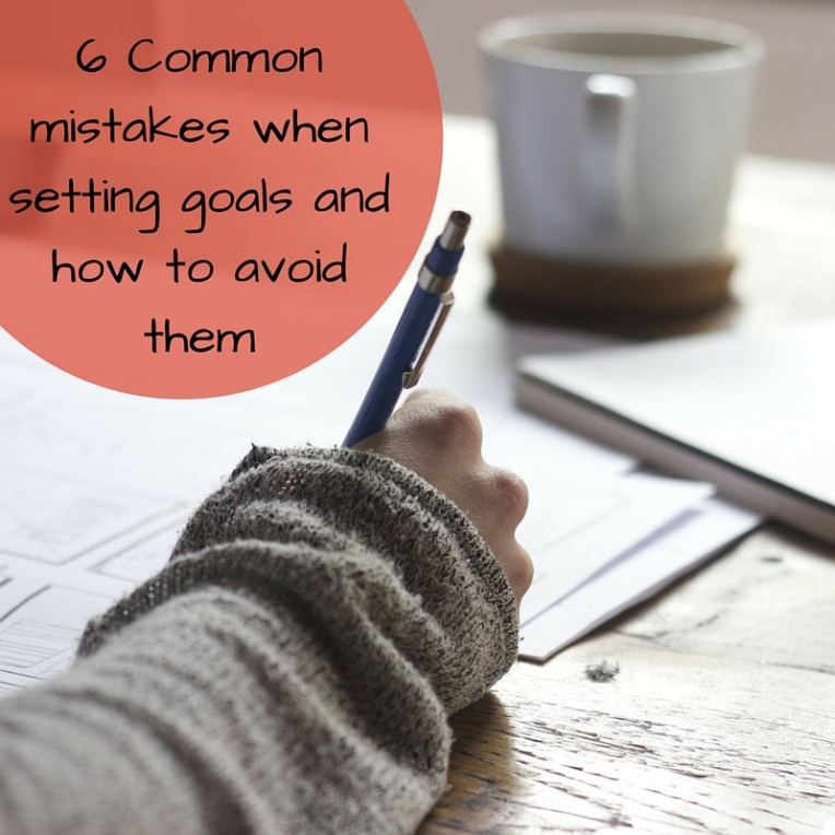 6 Common mistakes when setting goals and how to avoid them