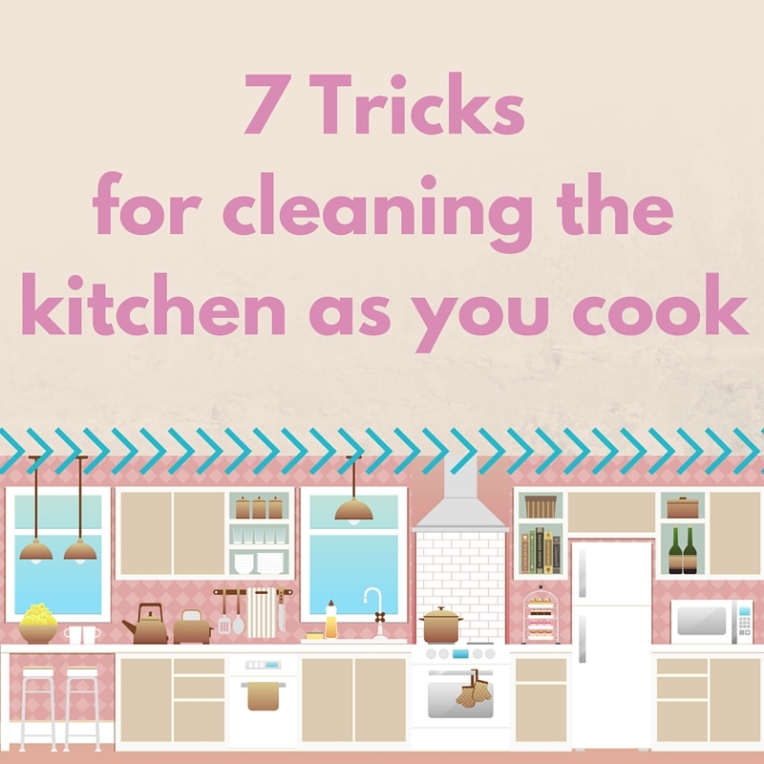 7 Tricks for cleaning the kitchen as you cook