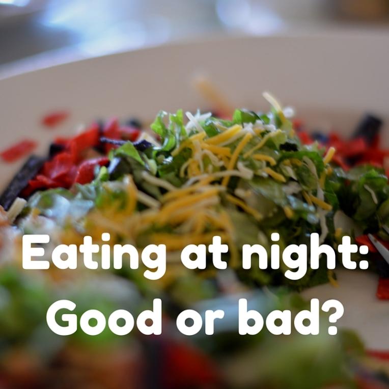 Eating at night_ Good or bad_