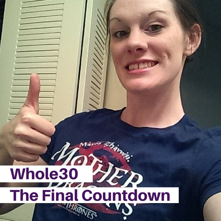 Whole30The Final Countdown