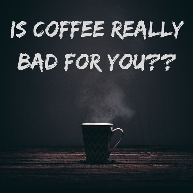 Is coffee really bad for you--
